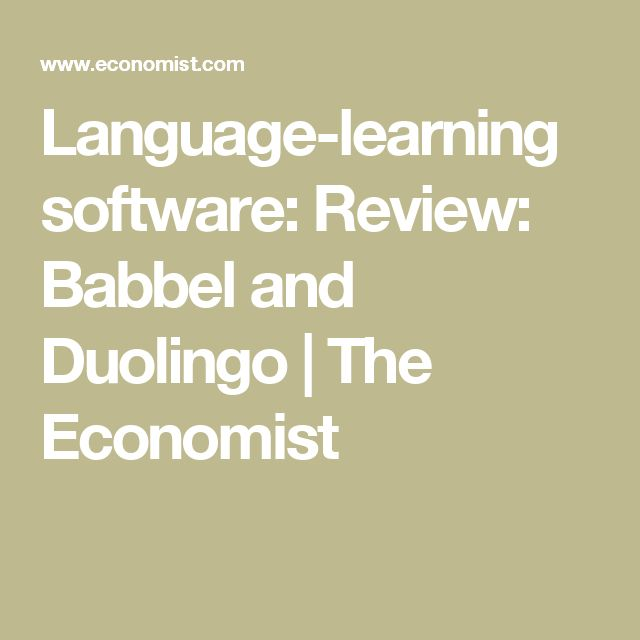 Language-learning software: Review: Babbel and Duolingo | The Economist