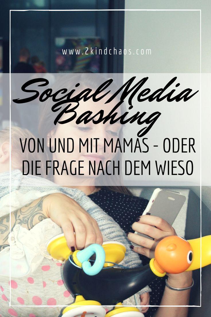 Social Media Bashing von und mit Mamas - oder die Frage nach dem Wieso - 2KindChaos Eltern Blogazin #familienleben #socialmedia #socialmediabashing #bashing #gesellschaft #mamablog #mamablogger