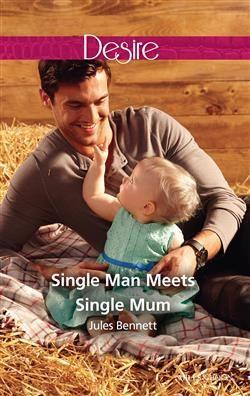 Mills & Boon™: Single Man Meets Single Mum by Jules Bennett