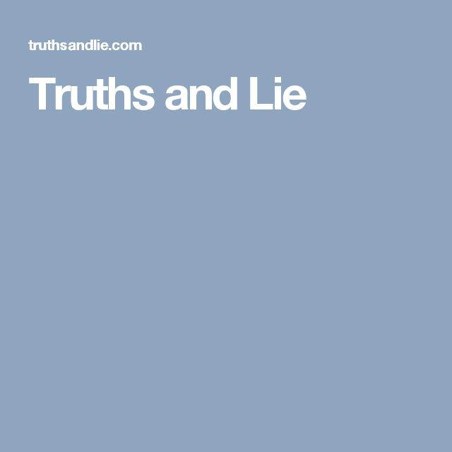 Truths and Lie