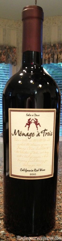Ménage à Trois Red Wine: #Wine - Finding Our Way Now