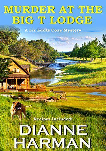 Murder at the Big T Lodge: A Liz Lucas Cozy Mystery by Di... https://www.amazon.com/dp/B01H5N0MR0/ref=cm_sw_r_pi_dp_x_YCC3xbYB2Q5Q6