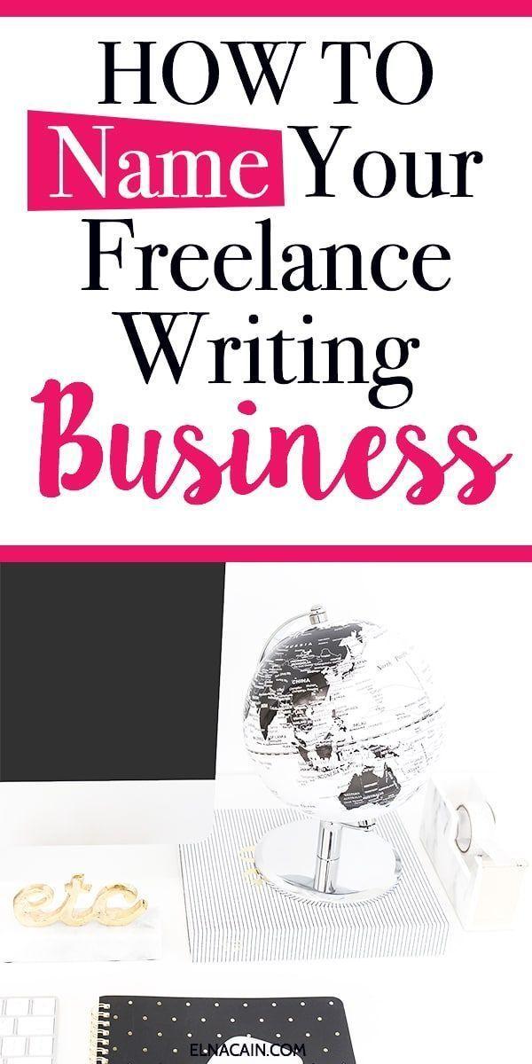 Business Name Ideas For Freelance Writers Elna Cain Writing Jobs Freelance Writing Freelance Writing Jobs