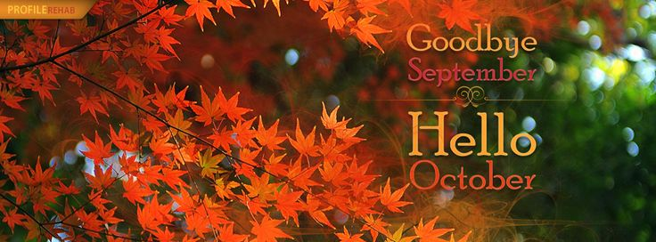 Goodbye September Hello October Quotes - October Photos - Fall 2015 Images Preview