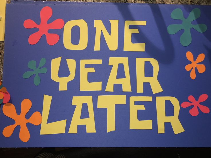 Hand Made One Year Later Sign Using Krabby Patty Font