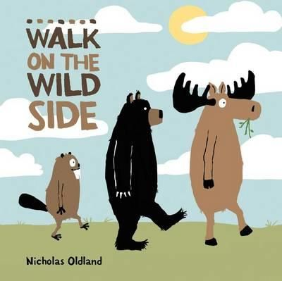 Walk on the Wild Side by Nicholas Oldland (9781771381093) | Buy online at Bookworld