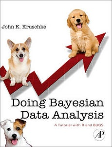 Doing Bayesian Data Analysis: A Tutorial with R and BUGS 9780123814852 Kruschke