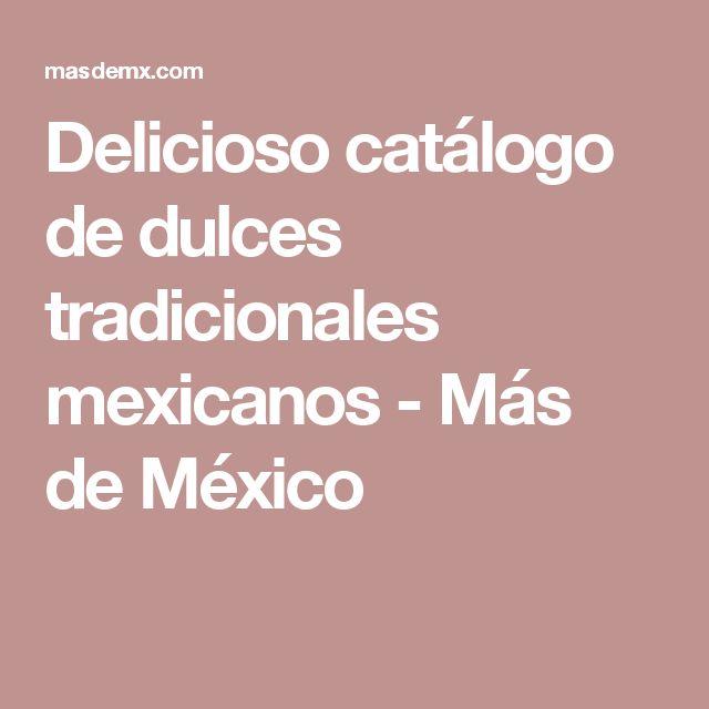 Delicioso catálogo de dulces tradicionales mexicanos - Más de México