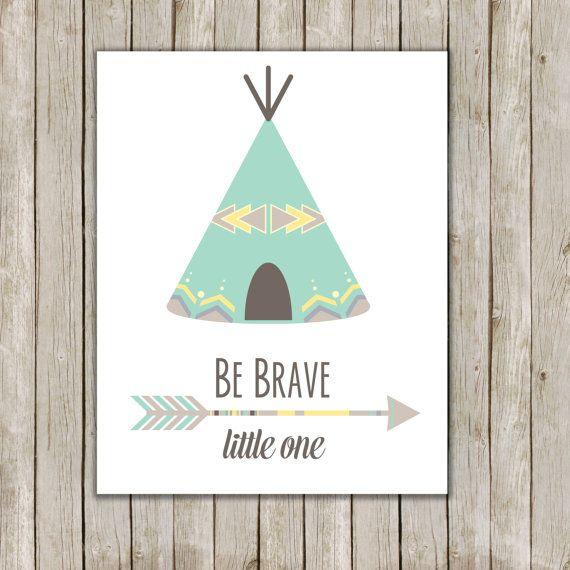 Be Brave Little One Nursery Art Printable // Nursery Teepee Print // 8x10 Wall Art // Nursery Decor // Instant Digital Download