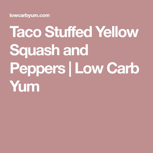 Taco Stuffed Yellow Squash and Peppers | Low Carb Yum