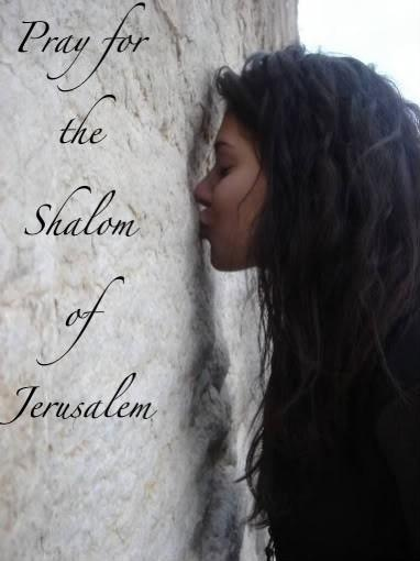 pray for the shalom of jerusalem