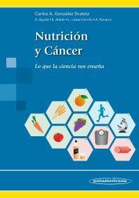 """""""Nutrición y cáncer : lo que la ciencia nos enseña"""" / [director:] Carlos A. González Svatetz. Madrid : Médica Panamericana, cop. 2016. Matèries : Càncer; Nutrició; Dietoteràpia; Medicina preventiva. #nabibbell"""
