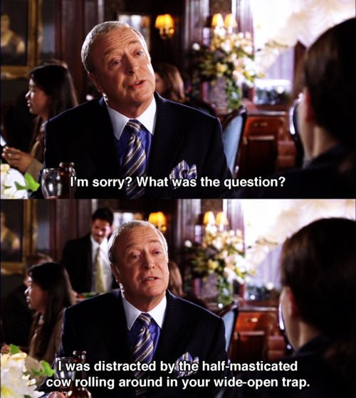 Miss Congeniality.  But at first I was like who is Alfred talking to...?