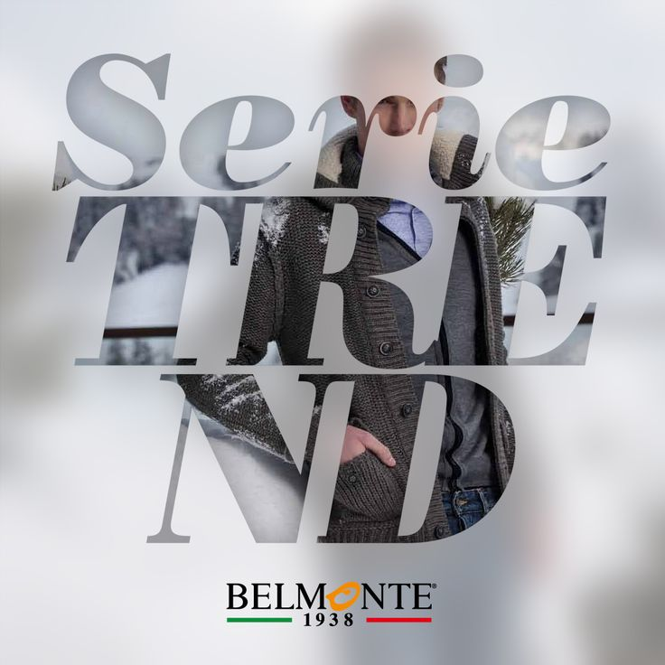 Serie Trend. Esprimi sempre il tuo stile. #belmonte1938
