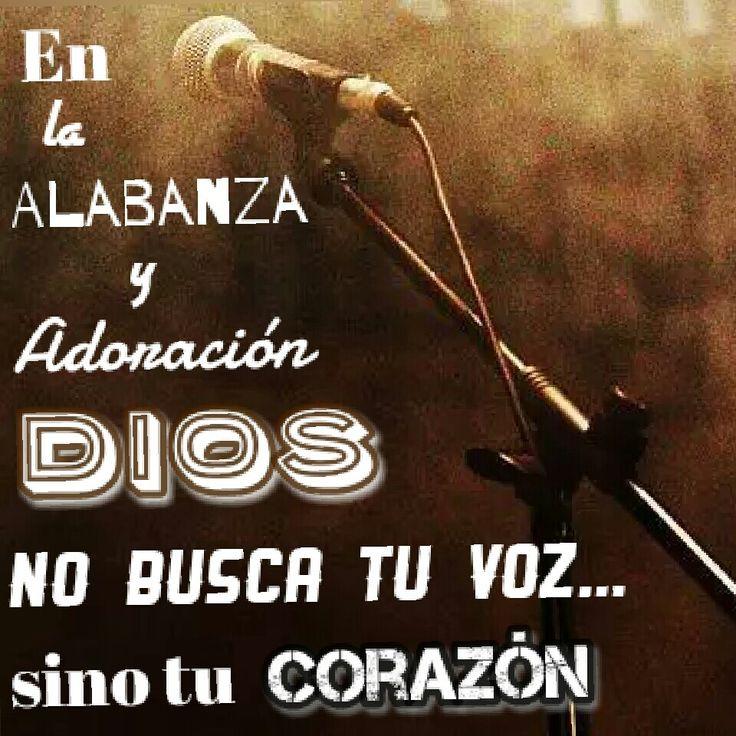 En la alabanza y Adoración Dios, busca tu voz... sino tú corazón! Alaba a Dios en todo momento, que tu alma y tú corazón busquen siempre su luz