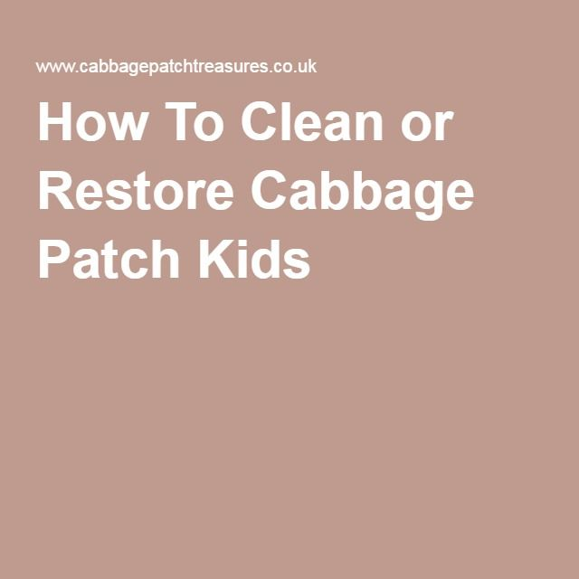 How To Clean or Restore Cabbage Patch Kids
