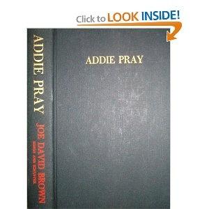 Addy Pray by Joe David Brown