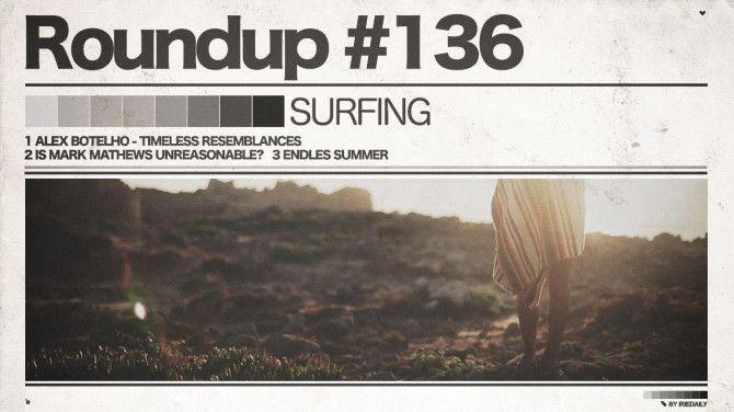 #136 ROUNDUP: Surfing - Bom dia Algarve! - IRIEDAILY