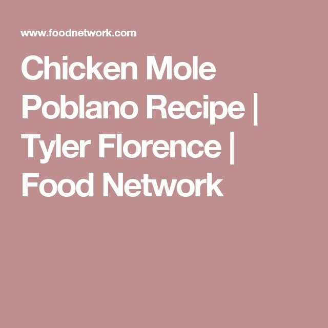 Chicken Mole Poblano Recipe | Tyler Florence | Food Network