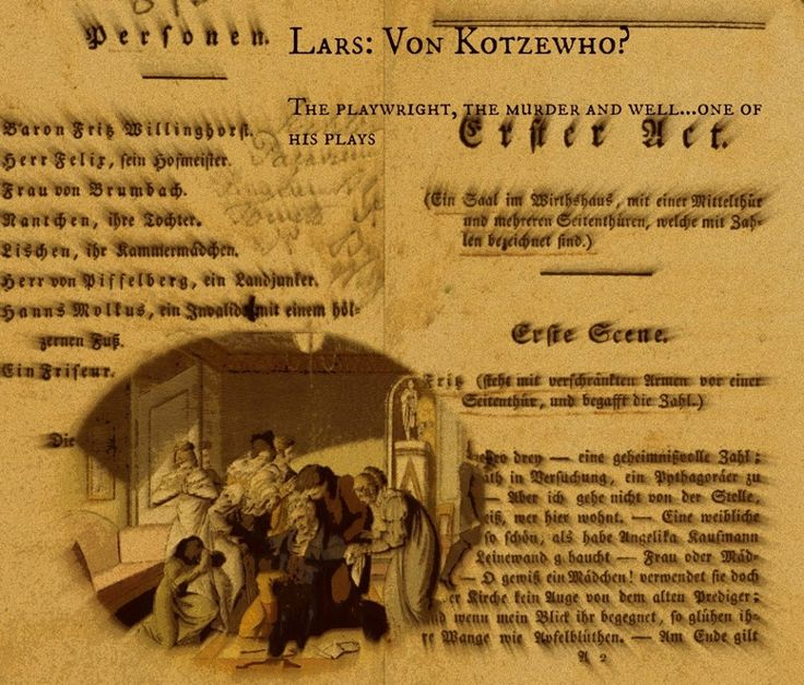 """Von Kotzewho? - by Lars Sanders. """"Every student of German history knows the name of the playwright August Von Kotzebue. Not because his plays were especially good, but because he was stabbed to death in 1819 by the radicalist theology student Karl Ludwig Sand. Back in 1800..."""" Read more at  http://overthehorse.com/von-kotzewho"""