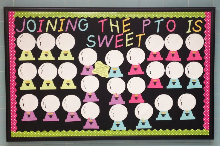 PTO membership drive! ** Have each member add a gumball to the wall after they've joined.
