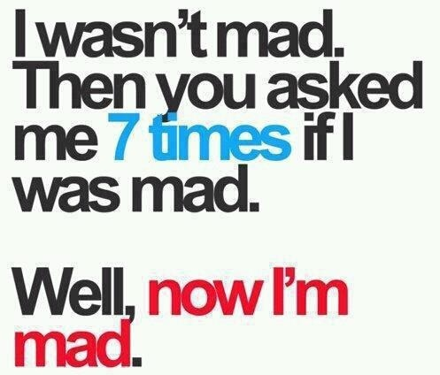 I wasn't mad..: Laughing, Pet Peeves, My Husband, My Life, Truths, So True, Funny Quotes, Humor, True Stories