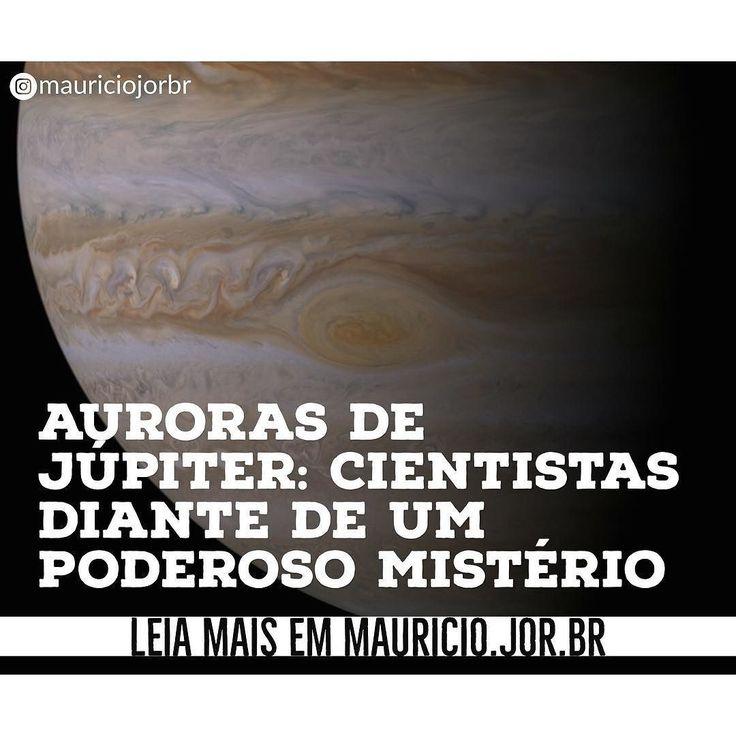 Cientistas da missão Juno da Nasa a agência espacial americana observaram grandes quantidades de energia girando sobre regiões polares que contribuem para as poderosas auroras de Júpiter mas agora estão diante de um grande mistério. Saiba qual em www.mauricio.jor.br  #júpiter #jupiter #juno #junomission #nasa #ciência #ciencia #astronomia #astronomy #mauricioaraya #mauricioarayacombr #mauriciojorbr