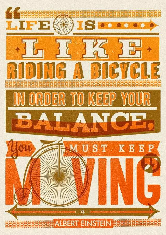 keep moving.Words Of Wisdom, Bicycles, Vintage Typography, Keep Swimming, Albert Einstein Quotes, Keep Moving Forward, Posters, Design, A Quotes
