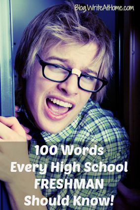 100 Words Every High School Freshman Should Know. A different list from 100 Words Every High School Graduate Should Know -- Write at Home