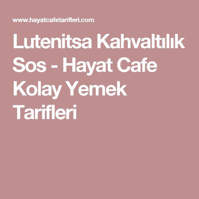 Lutenitsa Kahvaltılık Sos - Hayat Cafe Kolay Yemek Tarifleri