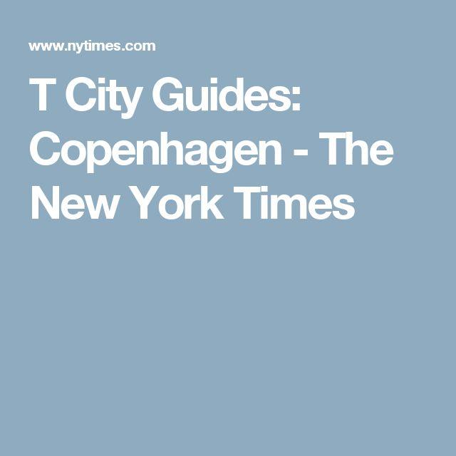 T City Guides: Copenhagen - The New York Times