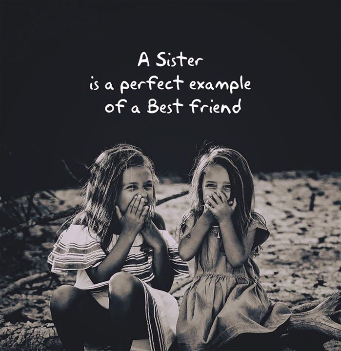 A Sister Is A Perfect Example Of A Best Friend Soul Sister Quotes Sister Friend Quotes Sister Quotes