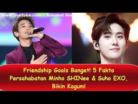 Friendship Goals Banget! 5 Fakta Persahabatan Minho SHINee  Suho EXO Bik...