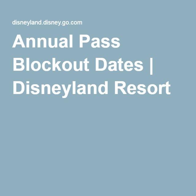 Annual Pass Blockout Dates | Disneyland Resort
