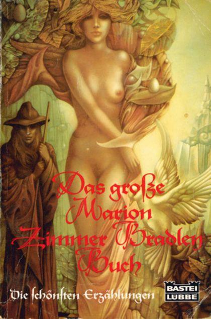 Das große Marion Zimmer Bradley Buch: Die schönsten Erzählungen - Marion Zimmer Bradley (Autor/in); Helmut W. Pesch (Herausgeber) - Bastei Lübbe, Bergisch Gladbach (1994), Taschenbuch, 2. Auflage, 464 Seiten - ISBN 9783404202119