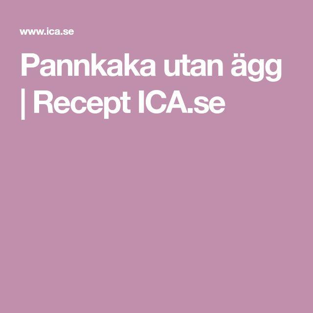Pannkaka utan ägg | Recept ICA.se