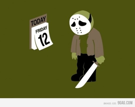 there's always next month...: Giggle, Poor Jason, 12Th, Friday The 13Th, Funny Stuff, Humor, Funnies, Things
