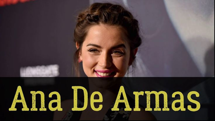 Ana De Armas - Top 15 Facts - The Star In Blade Runner 2049