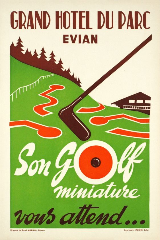 "Evian, Grand Hôtel du Parc Evian, son golf miniature vous attend (by René Michaud / 1952) Grand Hotel du Park poster, ""The mini-golf is awaiting for you"" in Evian, around Geneva Lake."