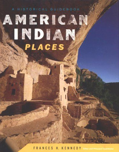 American Indian Places: A Historical Guidebook by Frances H. Kennedy. $22.73. 368 pages. Publisher: Houghton Mifflin Harcourt (September 23, 2008). Author: Frances H. Kennedy