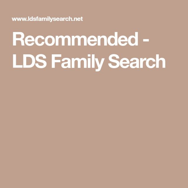 Recommended - LDS Family Search