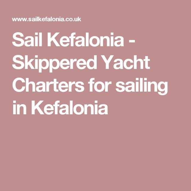Sail Kefalonia - Skippered Yacht Charters for sailing in Kefalonia