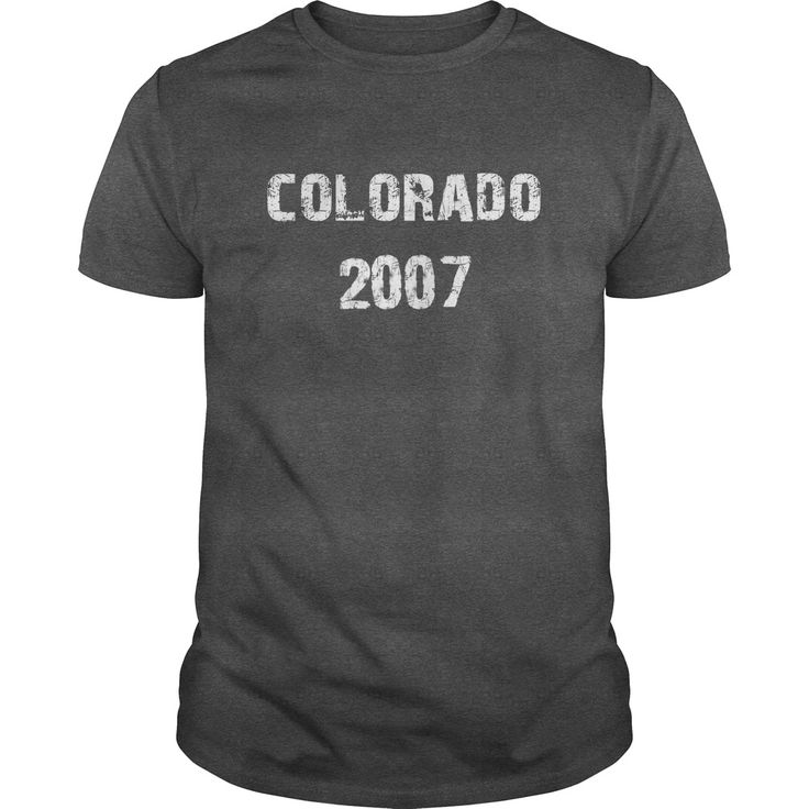 Colorado 2007 Birth TShirt, Order HERE ==> https://www.sunfrog.com/Birth-Years/110805017-332066217.html?29538, Please tag & share with your friends who would love it , #renegadelife #superbowl #birthdaygifts