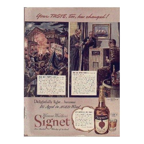 Taste, too, has changed! 1940 Hiram Walker's Signet Whiskey ad, A0206AWhiskey Ads, Hiram Walker, Vintage Whisk E I, Whiskey Advert, Vintage Whiskey, Whisk E I Advert, Walker Signet, 1940 Hiram, Signet Whiskey
