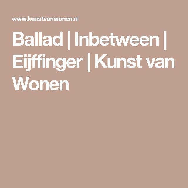 Ballad | Inbetween | Eijffinger | Kunst van Wonen