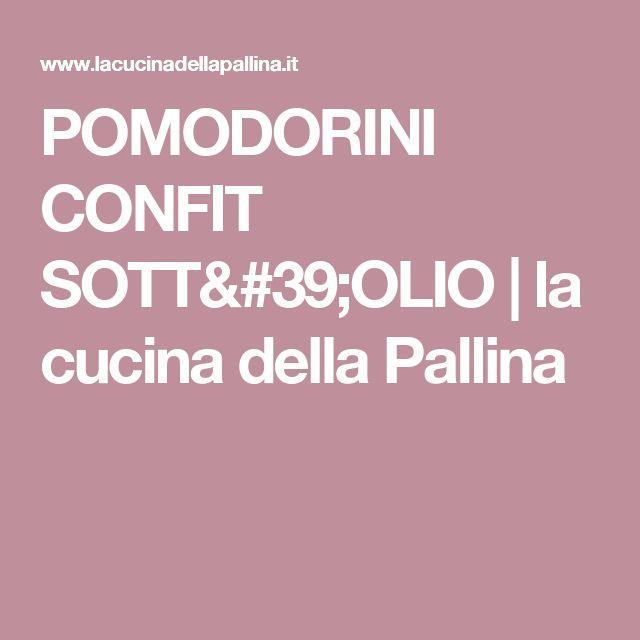 POMODORINI CONFIT SOTT'OLIO | la cucina della Pallina
