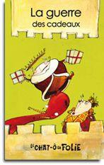 Série chat-ô-folie - La guerre des cadeaux - Alain M. Bergeron |