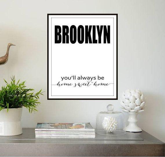 BROOKLYN Home Sweet Home #Brooklyn #homesweethome