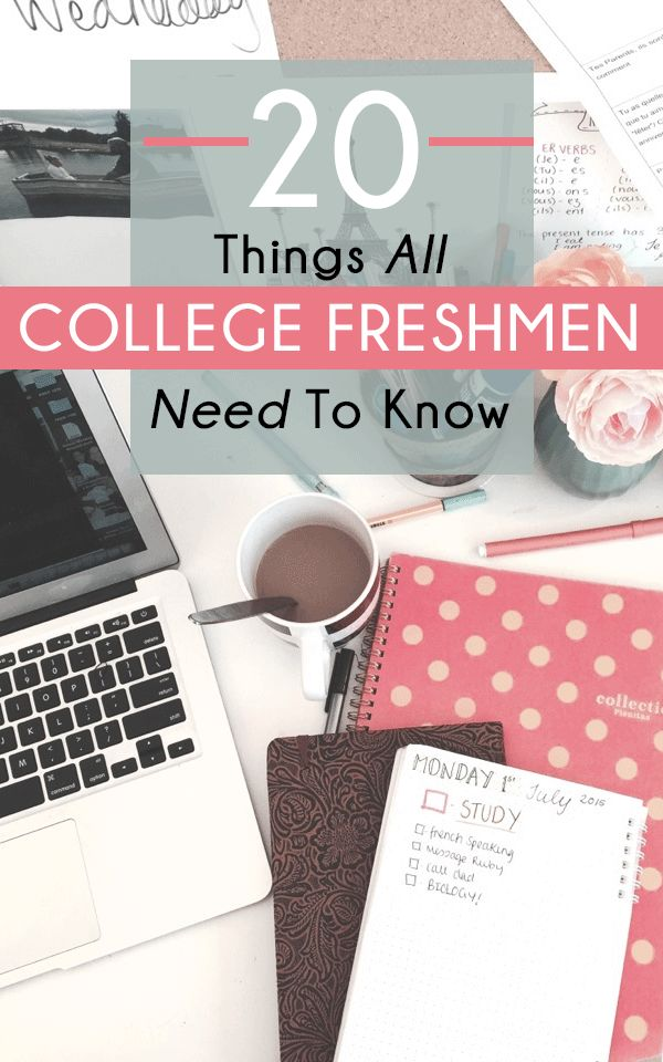 20 Things All College Freshmen Need To Know – SOCIETY19