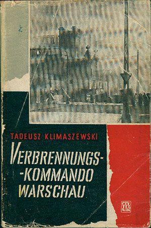 Verbrennungskommando Warschau, Tadeusz Klimaszewski, Czytelnik, 1959, http://www.antykwariat.nepo.pl/verbrennungskommando-warschau-tadeusz-klimaszewski-p-14815.html